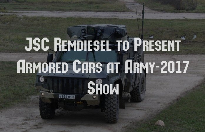 Jsc Remdiesel To Present Armored Cars At Army 2017 Show